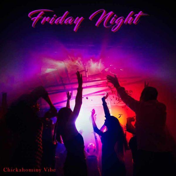 Friday Night - CHICKAHOMINY VIBE
